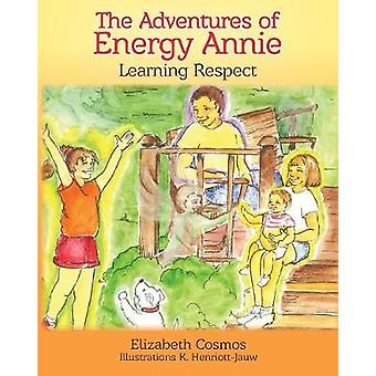 The Adventures of Energy Annie Learning Respect by Cosmos & Elizabeth