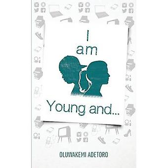 I am Young and... by Adetoro & Oluwakemi