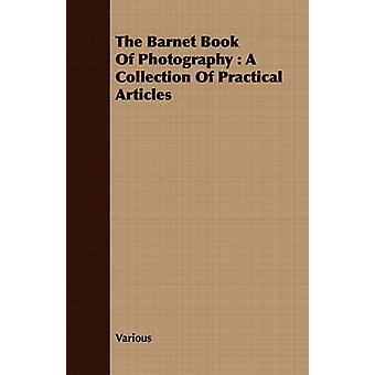 The Barnet Book of Photography A Collection of Practical Articles by Various
