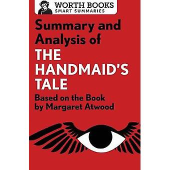 Summary and Analysis of The Handmaids Tale Based on the Book by Margaret Atwood by Worth Books