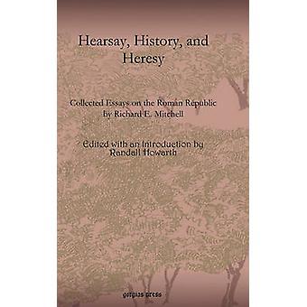 Hearsay History and Heresy by Howarth & Randall