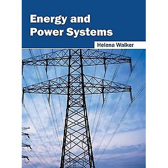 Energy and Power Systems by Walker & Helena