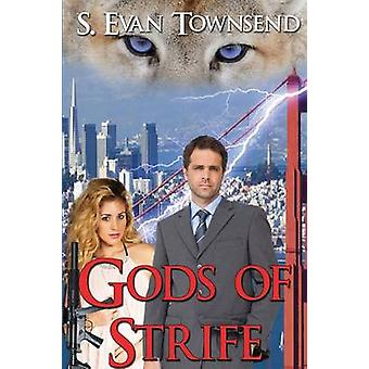 Gods of Strife by Townsend & S. Evan