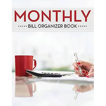 Monthly Bill Organizer Book by Publishing LLC & Speedy