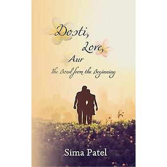 Dosti Love Aur The Bond from the Beginning by Patel & Sima
