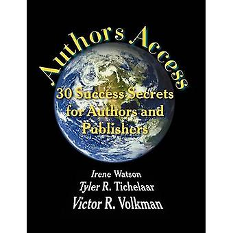Authors Access 30 Success Secrets for Authors and Publishers by Watson & Irene