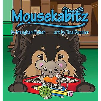 Mousekabitz by Fisher & Meaghan