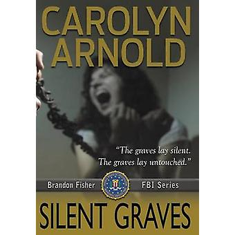 Silent Graves by Arnold & Carolyn