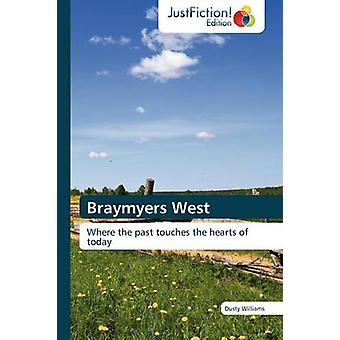 Braymyers West by Williams & Dusty