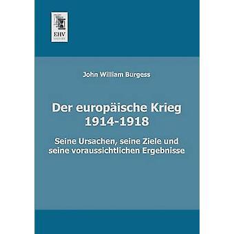 Der Europaische Krieg 19141918 by Burgess & John William