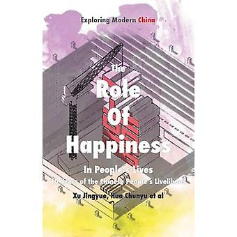 Role of Happiness in Peoples Lives 10 Years of the Chinese Peoples Livelihood by Hua & Chunyu