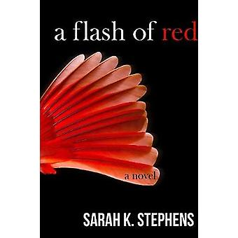 A Flash of Red by Stephens & Sarah K.