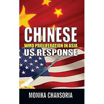 Chinese WMD Proliferation in Asia US Response by Chansoria & Monika