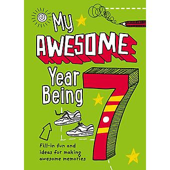 My Awesome Year being 7 by Collins