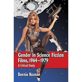 Gender in Science Fiction Films - 1964-1979 - A Critical Study by Bonn