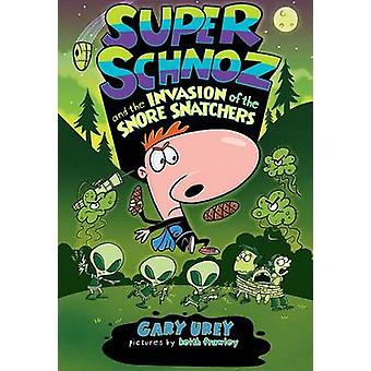 Super Schnoz and the Invasion of the Snore Snatchers by Gary Urey - 9