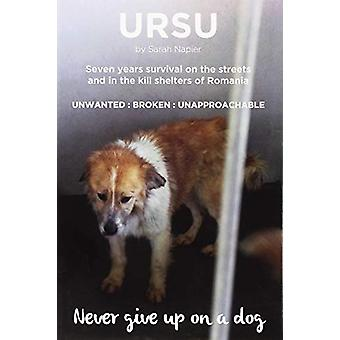 Ursu - Never Give Up On A Dog by Sarah Napier - 9780995788190 Book