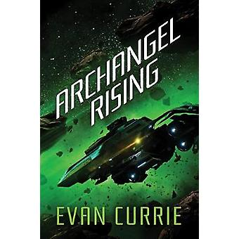 Archangel Rising by Evan Currie - 9781542004879 Book