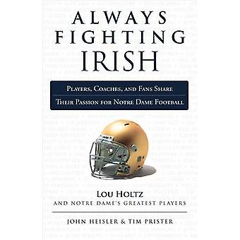 Always Fighting Irish - Players - Coaches - and Fans Share Their Passi
