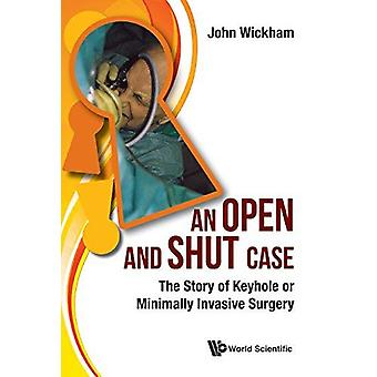 Open And Shut Case - An - The Story Of Keyhole Or Minimally Invasive S