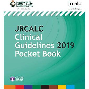 JRCALC Clinical Guidelines 2019 Pocket Book by Association of Ambulan