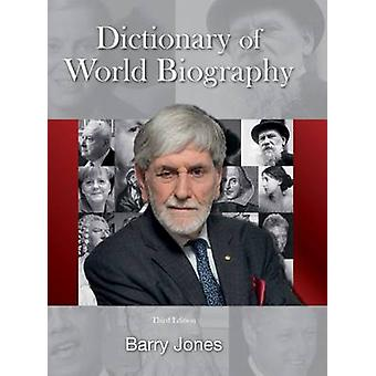 Barry Jones' Dictionary of World Biography - Third Edition by Barry Jo