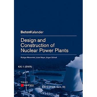 Design and Construction of Nuclear Power Plants by Jurgen Schnell - J