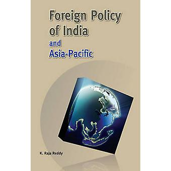Foreign Policy of India & Asia-Pacific by K. Raja Reddy - 97881770828