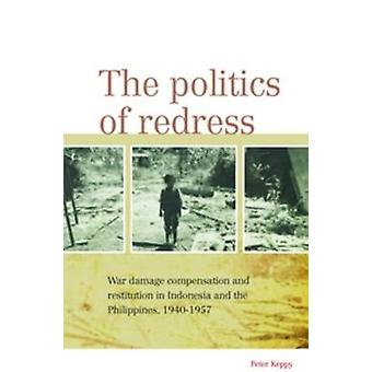 The Politics of Redress - War Damage Compensation and Restitution in I
