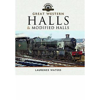 The Great Western Halls and Modified Halls by Laurence Waters - 97817