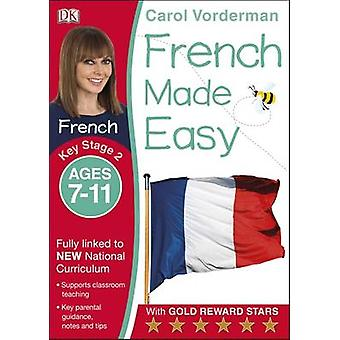 French Made Easy Ages 711 Key Stage 2 by Carol Vorderman