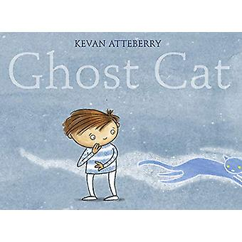 Ghost Cat by Kevan Atteberry - 9780823442836 Book
