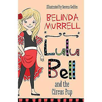 Lulu Bell and the Circus Pup by Belinda Murrell - 9781760892210 Book