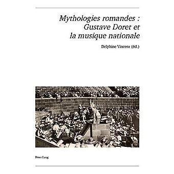 Mythologies Romandes - Gustave Doret Et La Musique Nationale av Delphi