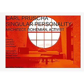 Carl Pruscha - Singular Personality - Architect - Bohemian - Activist b