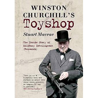 Winston Churchill's Toyshop - The Inside Story of Military Intelligenc