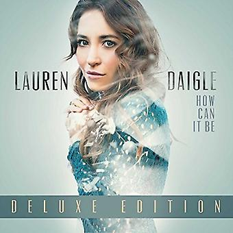 Lauren Daigle - How Can It Be-Deluxe [CD] USA import