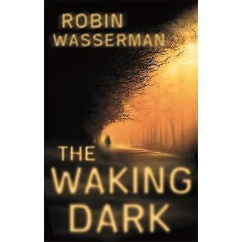 The Waking Dark von Robin Wasserman