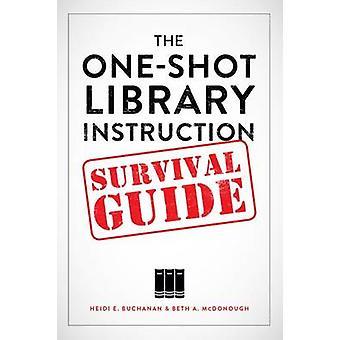 One-Shot Kirjasto Instruction Survival opas Heidi E. Buchanan