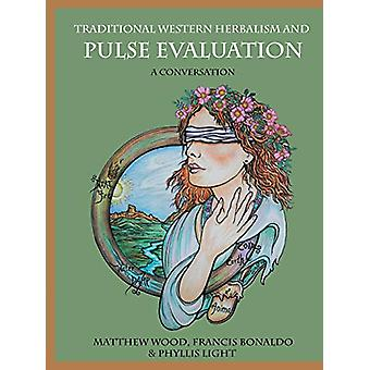 Traditional Western Herbalism and Pulse Evaluation - A Conversation by