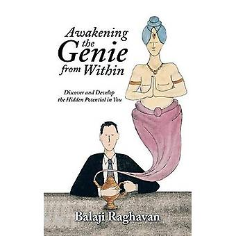 Awakening the Genie from Within - Discover and Develop the Hidden Pote
