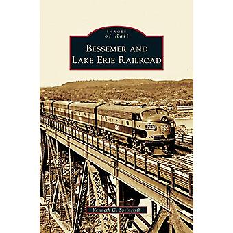 Bessemer and Lake Erie Railroad by Kenneth C Springirth - 97815316406
