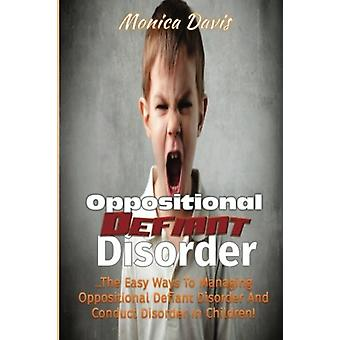 Oppositional Defiant Disorder - The Easy Ways to Managing Oppositional