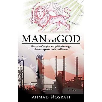 Man and God: The truth of religion and political strategy of western power in the middle east
