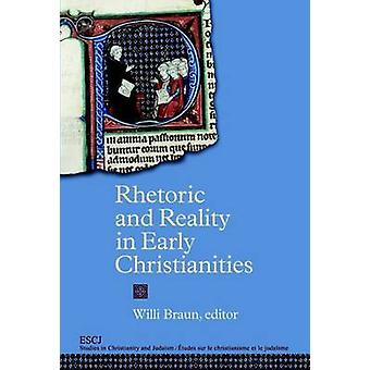 Rhetoric and Reality in Early Christianities by Edited by Willi Braun