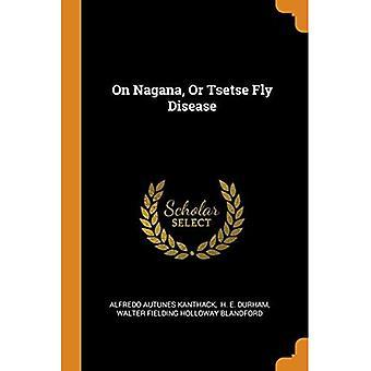 Sur Nagana, ou Tsetse Fly Disease