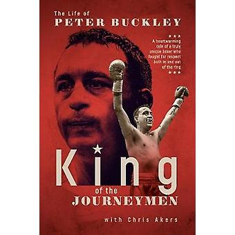 King of the Journeymen The Peter Buckley Story