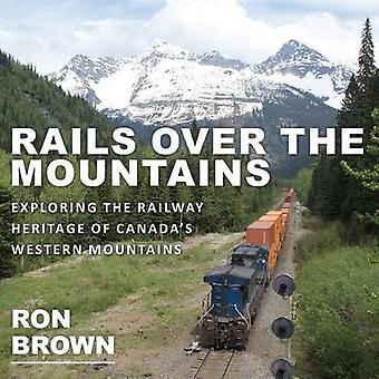 Rails Over the Mountains by Ron Brown