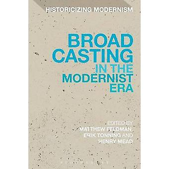 Broadcasting in the Modernist Era by Beaumont & Matthew