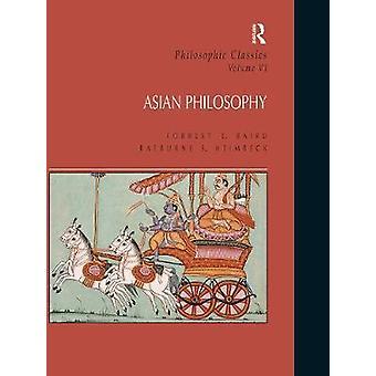 Philosophic Classics: Asian Philosophy Volume VI